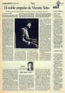 El noble empeño de Vicente Soto | Opinión: ¡Que viene Joaquín Cortés! | 29 abr 1994